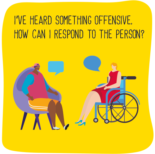 I've heard something offensive how can I respond to the person?