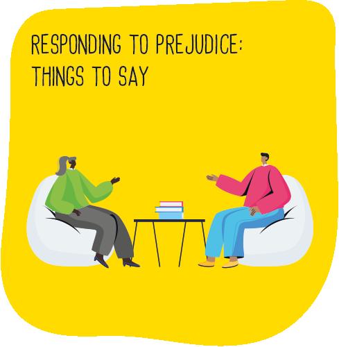 Responding to prejudice: things to say