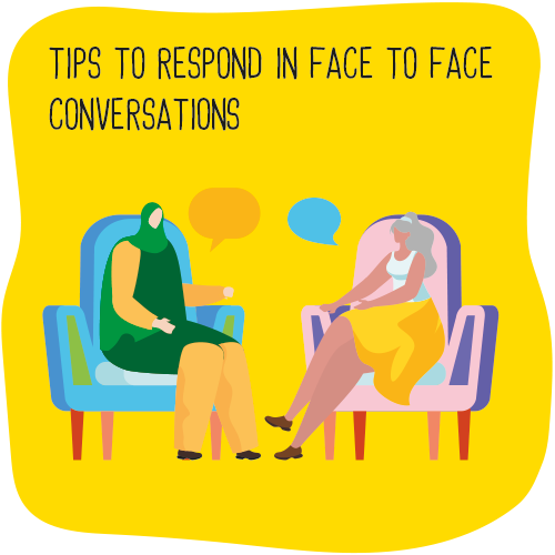 Tips to respond in face to face conversations